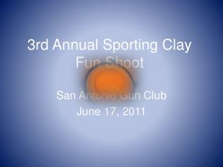 3rd Annual Sporting Clay  Fun Shoot