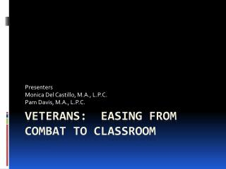 Veterans:  Easing from Combat to Classroom