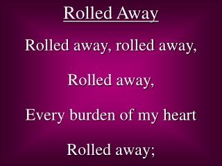 Rolled Away