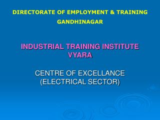 INDUSTRIAL TRAINING INSTITUTE VYARA