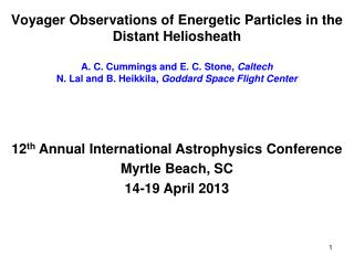 12 th  Annual International Astrophysics Conference Myrtle Beach, SC 14-19 April 2013