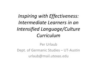 Per  Urlaub Dept. of Germanic Studies – UT-Austin urlaub@mail.utexas