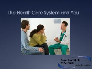 The Health Care System and You