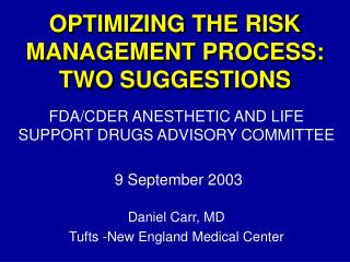 OPTIMIZING THE RISK MANAGEMENT PROCESS: TWO SUGGESTIONS