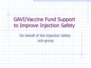 GAVI/Vaccine Fund Support to Improve Injection Safety