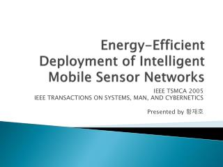 Energy-Efficient Deployment of  Intelligent Mobile  Sensor Networks