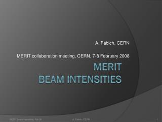 MERIT  beam intensities