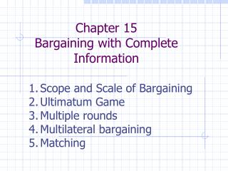 Chapter 15 Bargaining with Complete Information