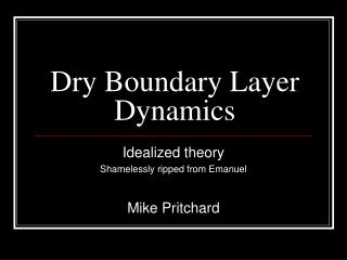 Dry Boundary Layer Dynamics