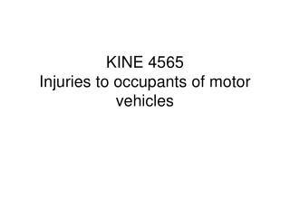 KINE 4565 Injuries to occupants of motor vehicles