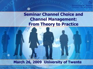 Seminar Channel Choice and Channel Management:  From Theory to Practice