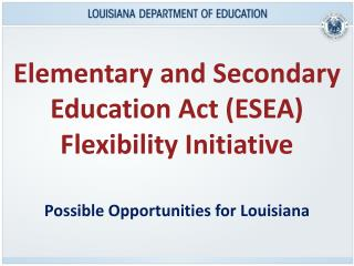 Elementary and Secondary Education Act (ESEA) Flexibility Initiative