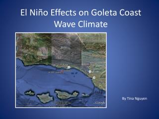 El Ni ño Effects on Goleta Coast Wave Climate