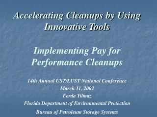 Accelerating Cleanups by Using Innovative Tools Implementing Pay for Performance Cleanups