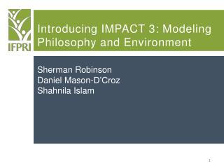 Introducing IMPACT 3: Modeling Philosophy and Environment