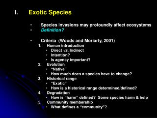 Exotic Species Species invasions may profoundly affect ecosystems Definition?