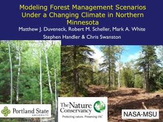 Modeling  Forest Management Scenarios  Under a Changing Climate in  Northern Minnesota