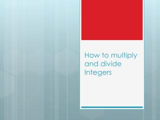 How to multiply and divide Integers