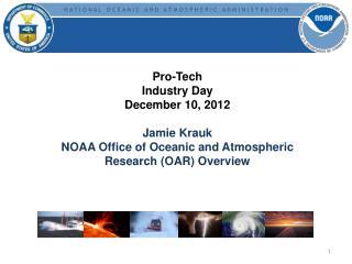 Pro-Tech Industry Day December 10, 2012 Jamie Krauk