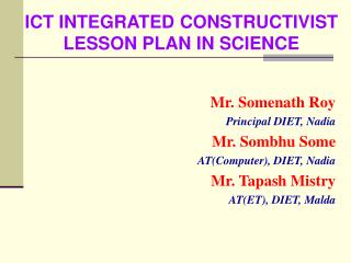 ICT INTEGRATED CONSTRUCTIVIST LESSON PLAN IN SCIENCE
