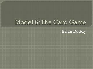 Model 6: The Card Game