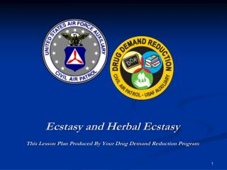 Ecstasy and Herbal Ecstasy This Lesson  Plan Produced By Your Drug  Demand  Reduction Program
