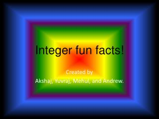 Integer fun facts!
