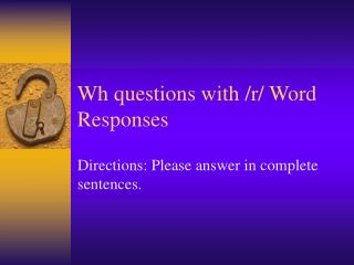Wh questions with /r/ Word Responses