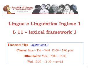 Lingua e Linguistica Inglese 1    L 11 – lexical framework 1