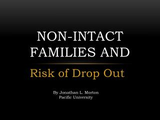 Non-Intact Families and