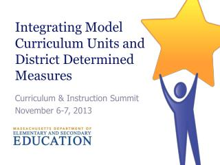 Integrating Model Curriculum Units and District Determined Measures