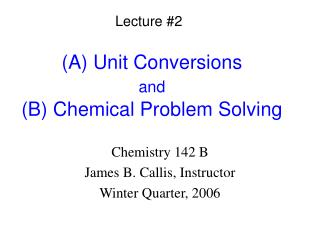 (A) Unit Conversions and (B) Chemical Problem Solving