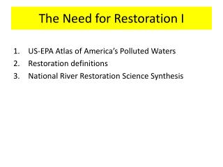The Need for Restoration I