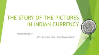 THE STORY OF THE PICTURES IN INDIAN CURRENCY