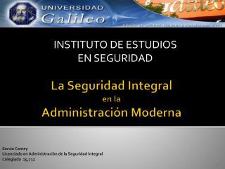La Seguridad Integral  en la  Administración Moderna