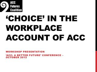 'Choice' in the Workplace account of ACC