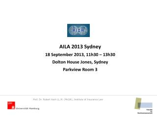 AILA 2013 Sydney 18  September 2013, 11h30 – 13h30 Dolton  House  Jones,  Sydney Parkview Room 3