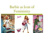 Barbie as Icon of Femininity