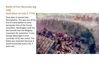Battle of Fort  Necessity ( pg  106) took place on July 3,  1754
