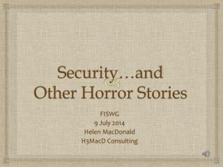 Security…and Other Horror Stories
