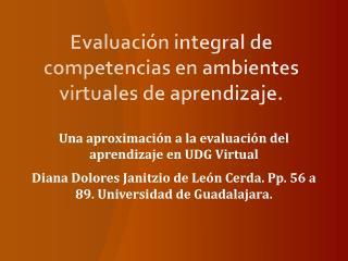 Evaluaci�n integral de competencias en ambientes virtuales de aprendizaje.