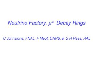 Neutrino Factory,   ± Decay Rings
