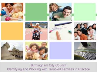 Birmingham City Council Identifying and Working with Troubled Families in Practice