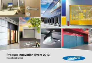 Product Innovation Event 2013 NovoSeal  S450