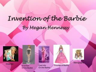 Invention of the Barbie