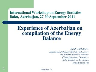 International Workshop on Energy Statistics  Baku, Azerbaijan, 27-30 September 2011