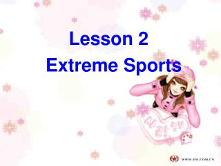 Lesson 2   Extreme Sports