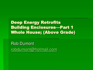 Deep Energy Retrofits Building Enclosures—Part 1 Whole House; (Above Grade)