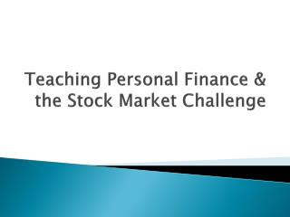 Teaching Personal Finance & the Stock Market Challenge