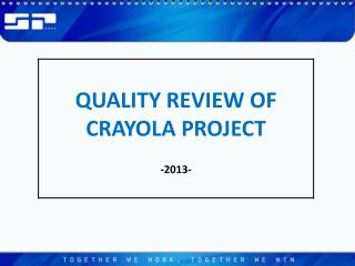 QUALITY REVIEW OF CRAYOLA PROJECT